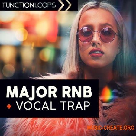 Function Loops Major RnB And Vocal Trap (WAV MiDi) - вокальные сэмплы