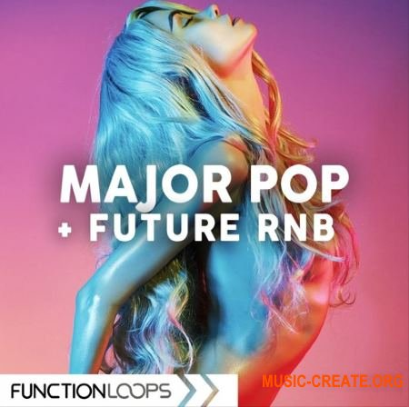 Function Loops Major Pop And Future RnB (WAV MiDi) - сэмплы Pop, Future RnB
