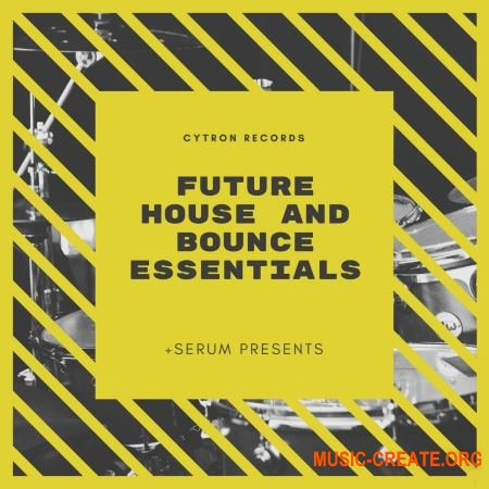 Cytron Records Future House Essentials (WAV SERUM) - сэмплы Future House
