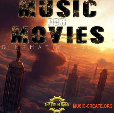 The Drum Bank Music For Movie Volume 1 Cinematic Vocals (WAV MiDi) - кинематографические сэмплы
