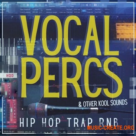 HQO Vocal Percs and Other Kool Sound (WAV) - вокальные сэмплы