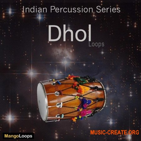 Mango Loops Indian Percussion Series Dhol (WAV AiFF) - сэмплы перкуссии
