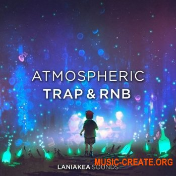 Laniakea Sounds Atmospheric Trap And RnB (WAV) - сэмплы Trap, RnB