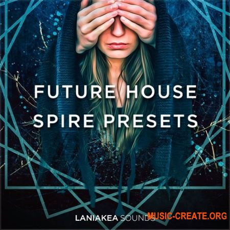 Laniakea Sounds Future House (Spire presets)