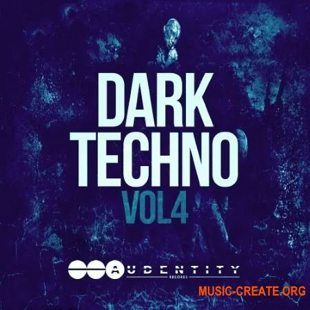 Audentity Records Dark Techno 4 (WAV FXP) - сэмплы Techno