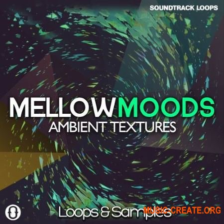 Soundtrack Loops Mellow Moods Ambient Textures (WAV) - сэмплы Ambient