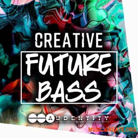 Audentity Records Creative Future Bass (WAV MIDI FXP) - сэмплы Future Bass