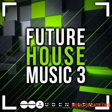 Audentity Records Future House Music 3 Extended (WAV MIDI FXP) - сэмплы Future House