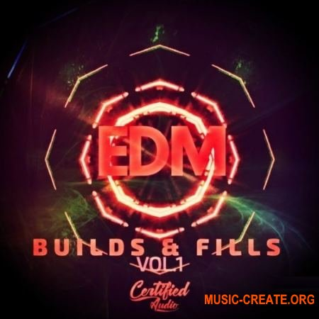 Certified Audio LLC EDM Fills and Builds Vol.1 (WAV) - сэмплы EDM