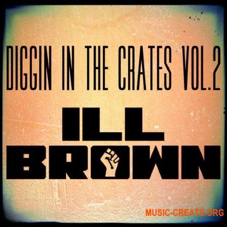 iLL Brown Diggin In The Crates Vol.2 (WAV) - сэмплы Hip Hop