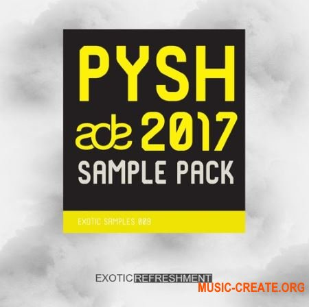 Exotic Refreshment Pysh ADE 2017 Sample Pack Exotic Samples 009 (WAV) - сэмплы Deep House, Tech House, Techno