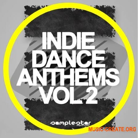 Samplestar Indie Dance Anthems Volume 2 (WAV MiDi) - сэмплы Dance, House, Nu Disco