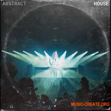 Touch Loops Abstract House (WAV) - сэмплы House