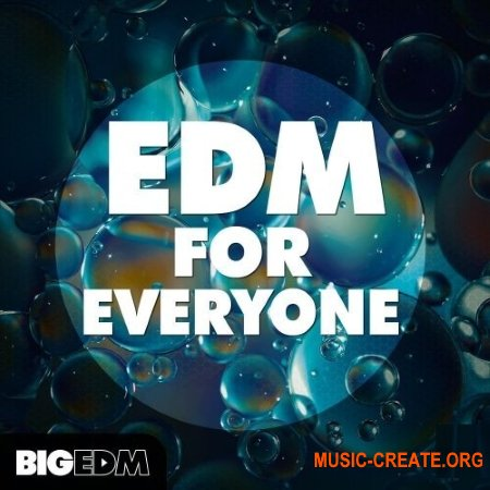 Big EDM EDM For Everyone (WAV MIDI FXP SPF) - сэмплы EDM