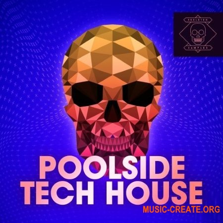 Skeleton Samples Poolside Tech House (WAV) - сэмплы Tech House