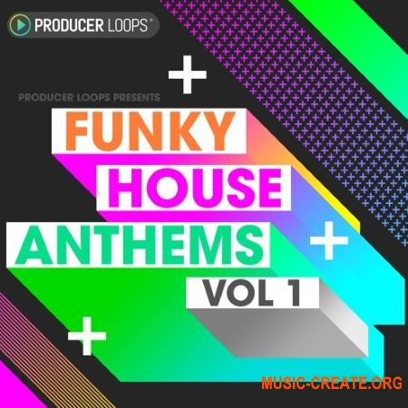 Producer Loops Funky House Anthems Vol 1 (ACiD WAV MiDi REX) - сэмплы Funky House