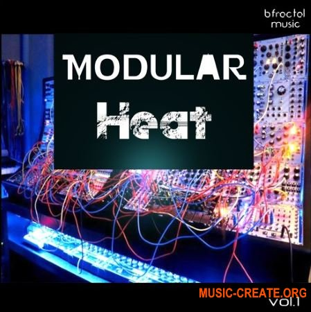 BFractal Music Modular Heat Vol.1 (WAV) - сэмплы синтезаторов