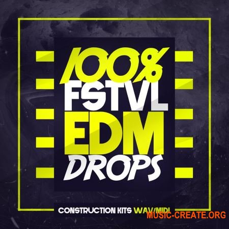 Mainroom Warehouse 100% FSTVL EDM Drops (WAV MIDI) - сэмплы EDM