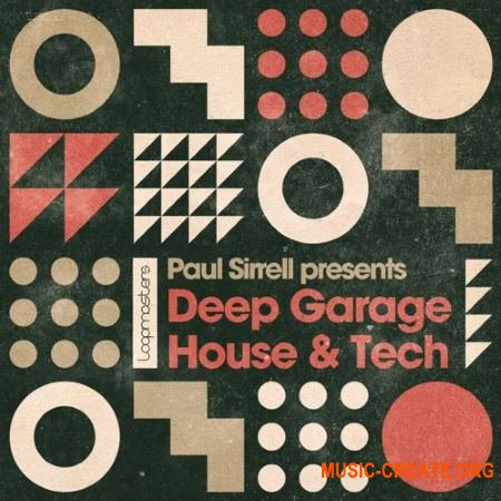 Loopmasters Paul Sirrell Deep Garage House & Tech (MULTiFORMAT) - сэмплы Garage, Tech House, Deep House