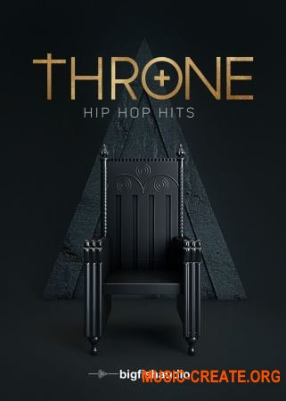 Big Fish Audio Throne: Hip Hop Hits (WAV AIFF KONTAKT) - сэмплы Hip Hop