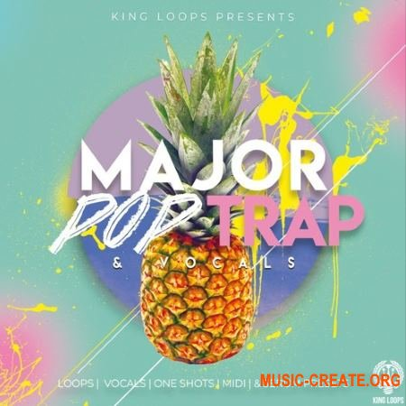 King Loops Major Pop Trap and Vocals (WAV MiDi SPiRE SERUM) - сэмплы Pop, Future Trap, Trap, Hip Hop, RnB