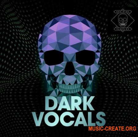 Skeleton Samples Dark Vocals (WAV) - вокальные сэмплы