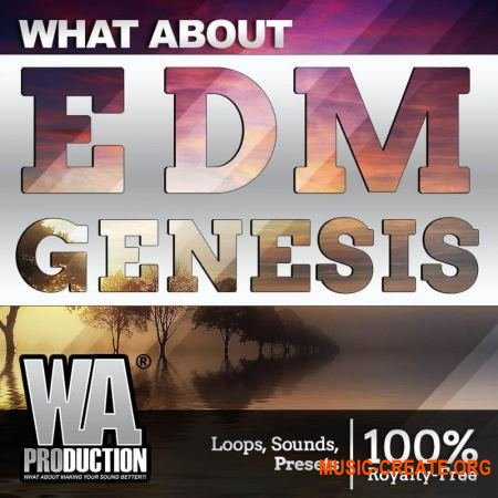 W.A. Production EDM Genesis (WAV MIDI FXP FLP) - сэмплы EDM