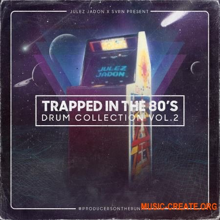 Julez Jadon Trapped In The 80s The Drum Collection Vol 2 (WAV) - сэмплы ударных
