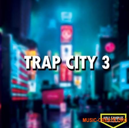 Hall Samples Trap City Vol 3 (WAV) - сэмплы Trap