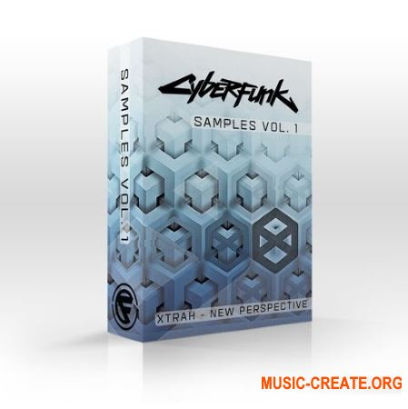 Cyberfunk Samples Vol. 1 – XTRAH – New Perspective (WAV AiFF) - сэмплы Drum and Bass