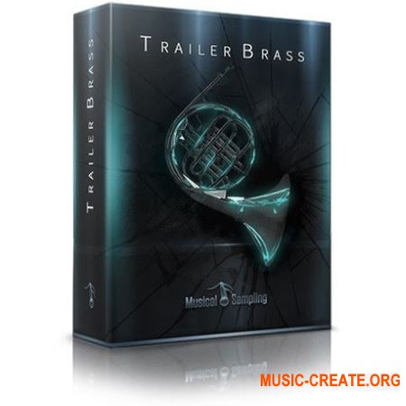 Musical Sampling Trailer Brass v1.1 (KONTAKT) - библиотека медных духовых инструментов
