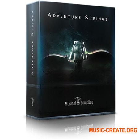 Musical Sampling Adventure Strings (KONTAKT) - библиотека струнных инструментов