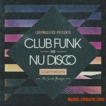 Loopmasters Club Funk and Nu Disco (WAV REX) - сэмплы Funk, Nu Disco