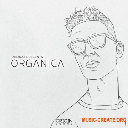 Origin Sound Phonat Presents Organica (WAV) - сэмплы Electronic, IDM