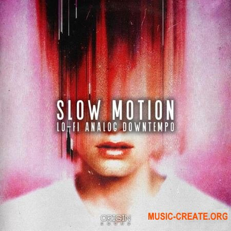 Origin Sound Slow Motion (WAV) - сэмплы Downtempo, Hip Hop
