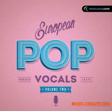 Producer Loops European Pop Vocals Vol 2 (WAV MIDI) - вокальные сэмплы