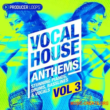 Producer Loops Vocal House Anthems Vol 3 (WAV MIDI) - вокальные сэмплы