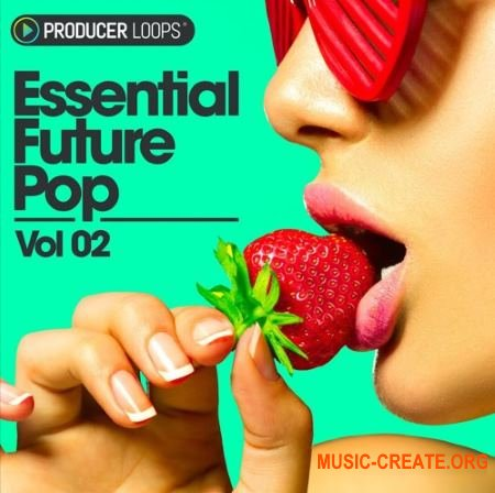 Producer Loops Essential Future Pop Vol 2 (WAV MIDI) - сэмплы Future Pop