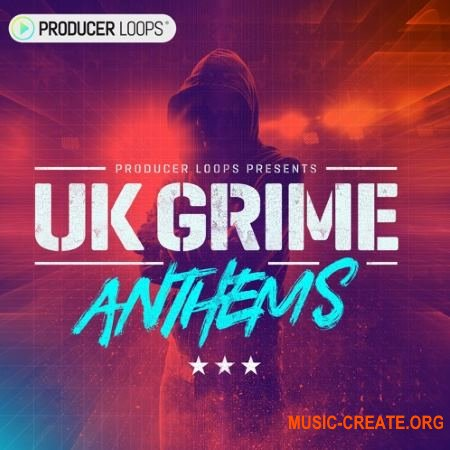 Producer Loops UK Grime Anthems (WAV MIDI) - сэмплы UK Grime