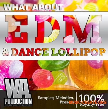 W. A. Production EDM Dance Lollipop (WAV MIDI FXP ALP) - сэмплы EDM