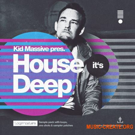 Loopmasters House Its Deep (WAV REX) - сэмплы Deep House