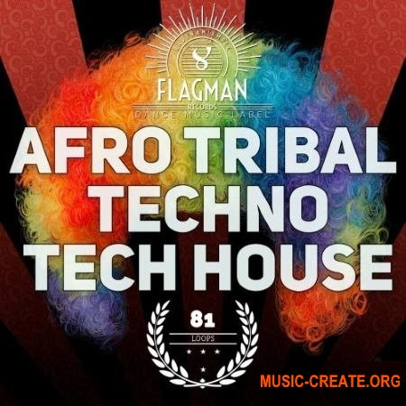 Flagman Afro Tribal Techno and Tech House (WAV) - сэмплы Techno, Tech House