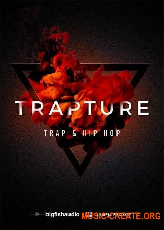 Big Fish Audio Trapture: Trap & Hip Hop (WAV) - сэмплы Trap, Hip Hop