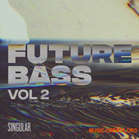 Singular Sounds Future Bass Vol.2 (WAV XFER SERUM MiDi) - сэмплы Future Bass