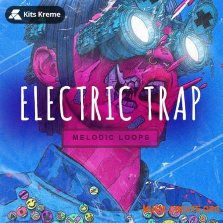 Kits Kreme Electric Trap Melodic Loops (WAV) - сэмплы Trap