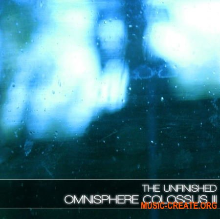 The Unfinished Omnisphere Colossus III: Deluxe (Omnisphere)