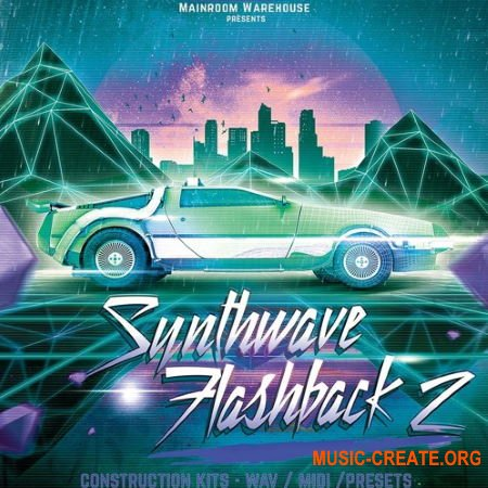 Mainroom Warehouse Synthwave Flashback 2 (WAV/MIDI/PRESETS) - сэмплы Dance, EDM