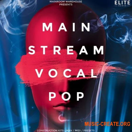 Mainroom Warehouse Mainstream Vocal Pop (WAV/MIDI/PRESETS) - вокальные сэмплы