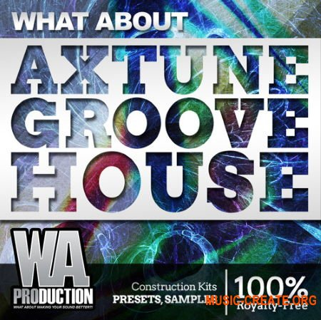 W. A. Production Axtune Groove House (WAV MIDI Spire) - сэмплы Progressive House, Electro House