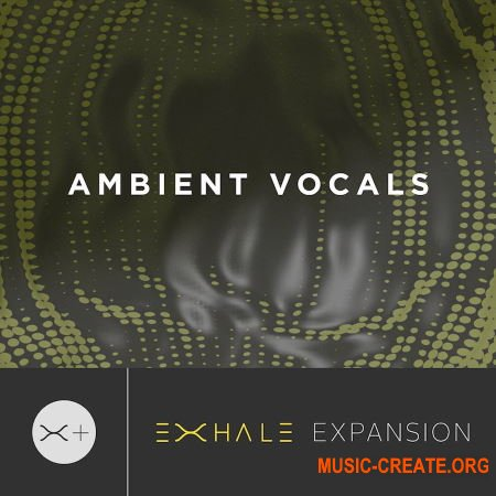 Output Ambient Vocals v2.01 (Exhale Expansion)